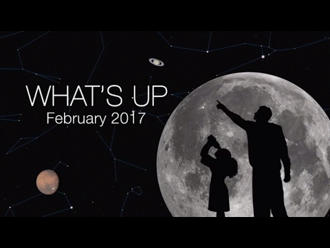 Nasa Astronomy Video: What's Up for February 2017