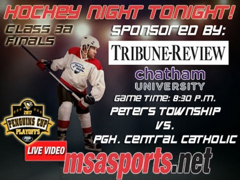 MSA Sports Spotlight - Hockey: Penguin Cup 3A Final: Peters Twp. vs. Pgh. Central Catholic  3/22/17