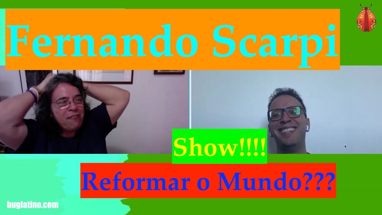 O Reformador do Mundo c/ Fernando Scarpi