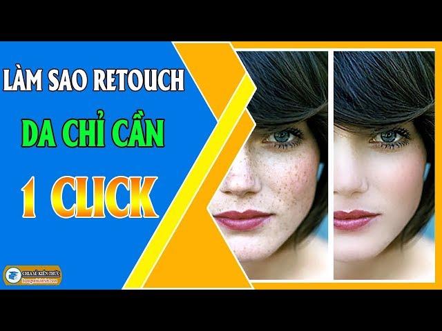 Làm Sao Retouch Da Chỉ Cần 1 Click 🔴 How To Retouch Skin In Just 1 Click | Lương Minh Triết