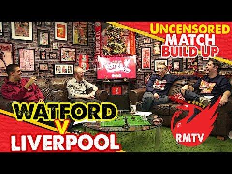 Watford v Liverpool | Uncensored Match Build Up Show