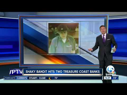 'Shaky Bandit' robs two Treasure Coast banks in less than an hour