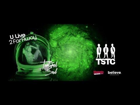 Tortured Soul - U Live 2 Far Away (Lounge Lizards Remix) [Official Audio]