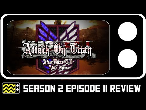 Attack on Titan Season 2 Episode 11 Review & After Show | AfterBuzz TV