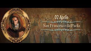 San Francesco da Paola - 2 Aprile