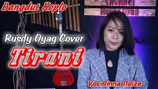 Download Lagu Dangdut Koplo Tirani (Lesty Kejora) Cover by Rusdy Oyag Voc.Rinna Noize mp3
