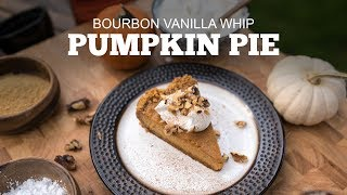 Smoked Pumpkin Pie with Bourbon Vanilla Whip!