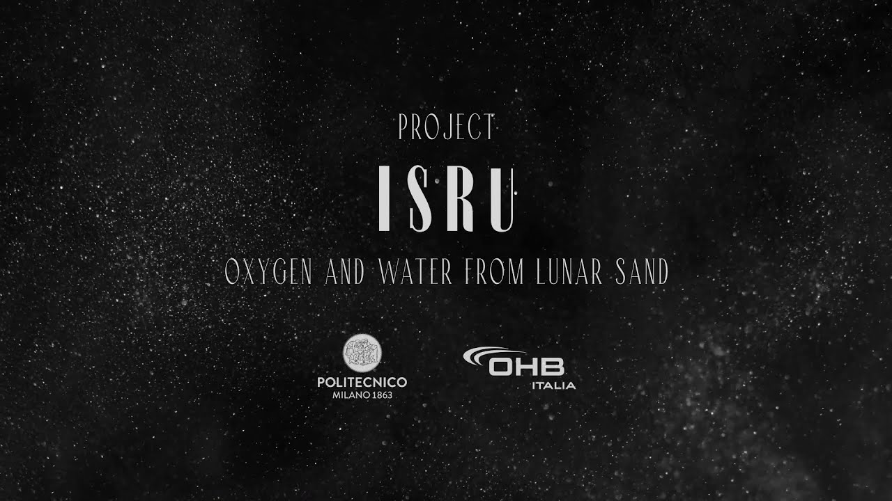 Producing water on the Moon is now a reality thanks to Politecnico of Milano and OHB Italia