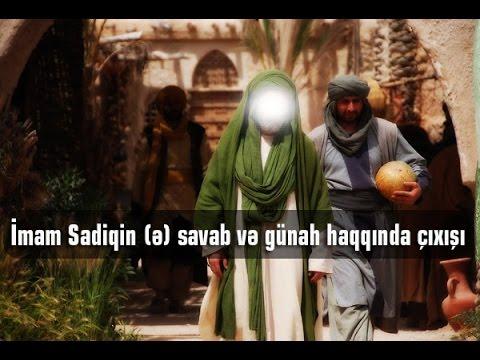 Imam Sadiqin (a) savab ve gunah haqqinda...
