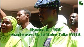 ISM THIES Tv : L'Hymne de L'ISM , chanté avec M.Le Maire de Thies T...