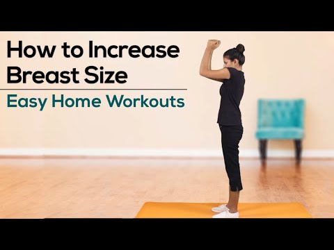 How To Increase Breast Size Easy Home Workouts