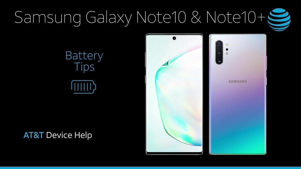 Learn about Battery life Of Samsung Galaxy Note10 / Note10+ | AT&T Wireless