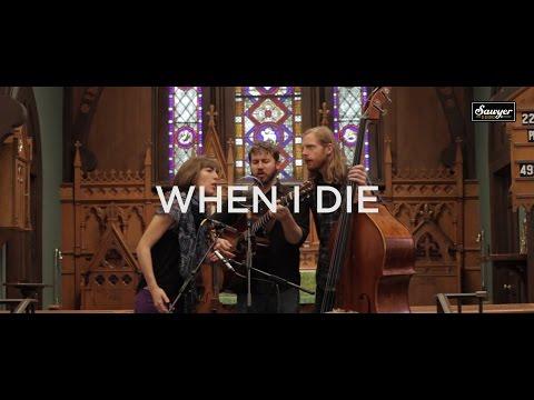 """The Stray Birds - """"When I Die"""""""