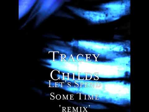 Let s Spend Some Time Remix by Tracey Childs