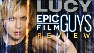 Lucy Review - Epic Film Guys