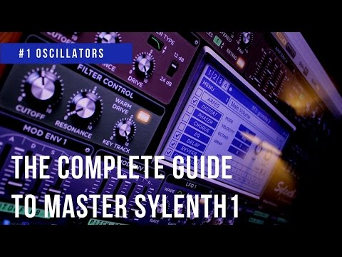 The Complete Guide To Master Sylenth1  #1 Oscillators