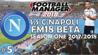 Football Manager 2018 | Napoli Episode 5 | Unbeaten on FM18...