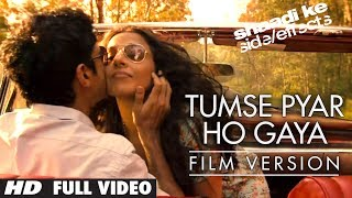 """Tumse Pyar  Ho Gaya"" (Film Version) Shaadi Ke Side Effects 
