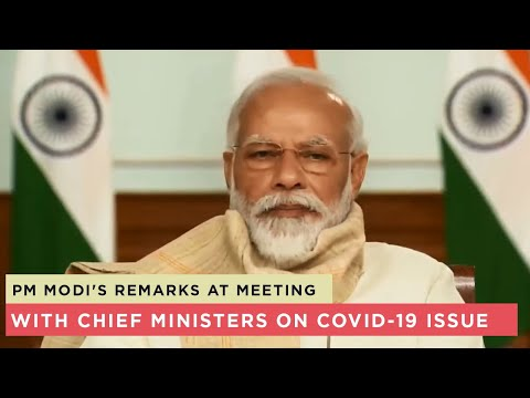 PM Modi's remarks at meeting with Chief Ministers on Covid-19 issue