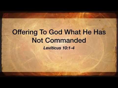 Offering To God What He Has Not Commanded