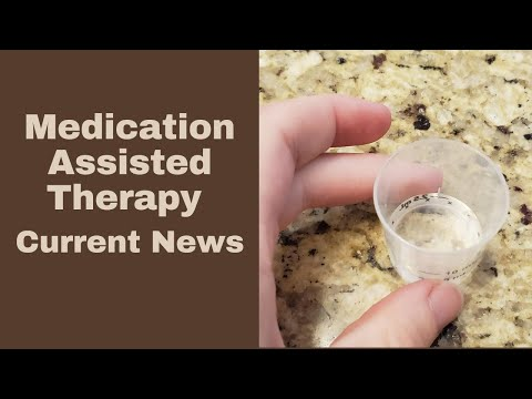 Medication Assisted Therapy Advances