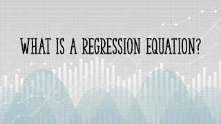 What is a Regression Equation