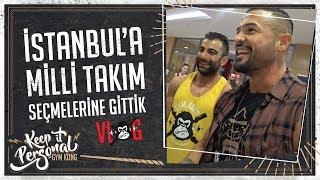 VLOG   Milli Takım Seçmelerine İstanbul'a Gittik