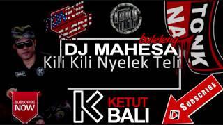 Dj Mahes -  Kili Kili Nyelek Tel*
