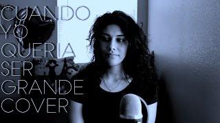Cuando Yo Quería Ser Grande - version Alejandro Fernandez - Alejandra Tejeda Cover