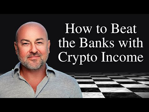 How to Beat the Banks with Crypto Income   Crypto   Phenom