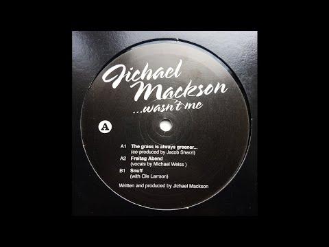 Jichael Mackson - The Grass Is Always Greener... [Musique Risquée – RISQUÉE 014]