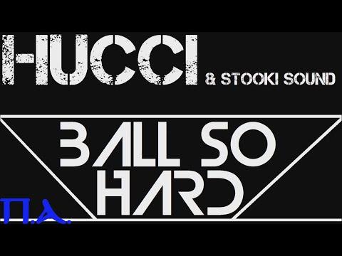 Hucci & Stooki Sound - Ball So Hard (Original Trap Mix)