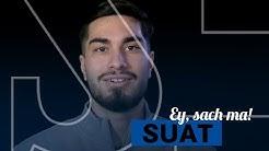 Ey, sach ma! | Suat Serdar | FC Schalke 04