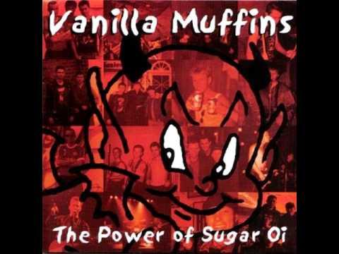Vanilla Muffins - The Power Of Sugar Oi! (full album)