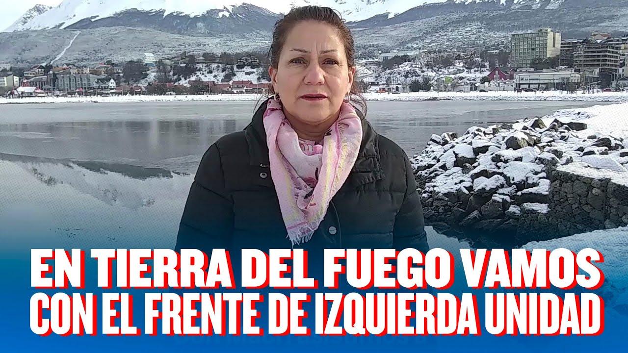 Vamos con el Frente de Izquierda Unidad // Tierra del Fuego
