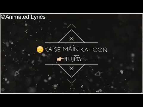 Kaise Main Kahoon Tujhse | RHTDM | Animated Lyrics | Whatsapp Status