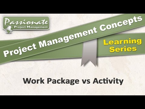 Project Management Concept #14:  Work Packages v Activities