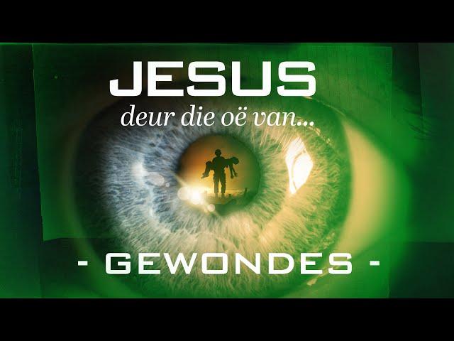 Jesus Deur Die Oë Van... | Gewondes | Ritmia Erediens - 18 Oktober