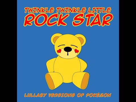 Pokémon Theme (Gotta Catch Em All) Lullaby Versions of Pokémon by Twinkle Twinkle Little Rock Star