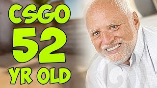 Playing CSGO with a 52 Year Old Man