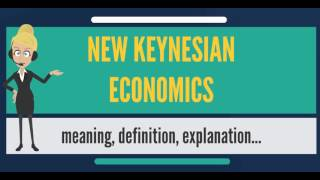 What is NEW KEYNESIAN ECONOMICS? What does NEW KEYNESIAN ECONOMICS mean?