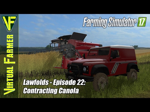 Let's Play Farming Simulator 17 - Lawfolds, Episode 22: Contracting Canola