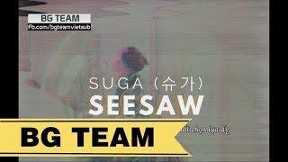 BTS Sugar SEESAW Vietsub BTS Sugar SEESAW BTS vietsub Sugar SEESAW ...