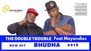 The Double Trouble Bhudha feat Mayandies New Hit 2018.mp3