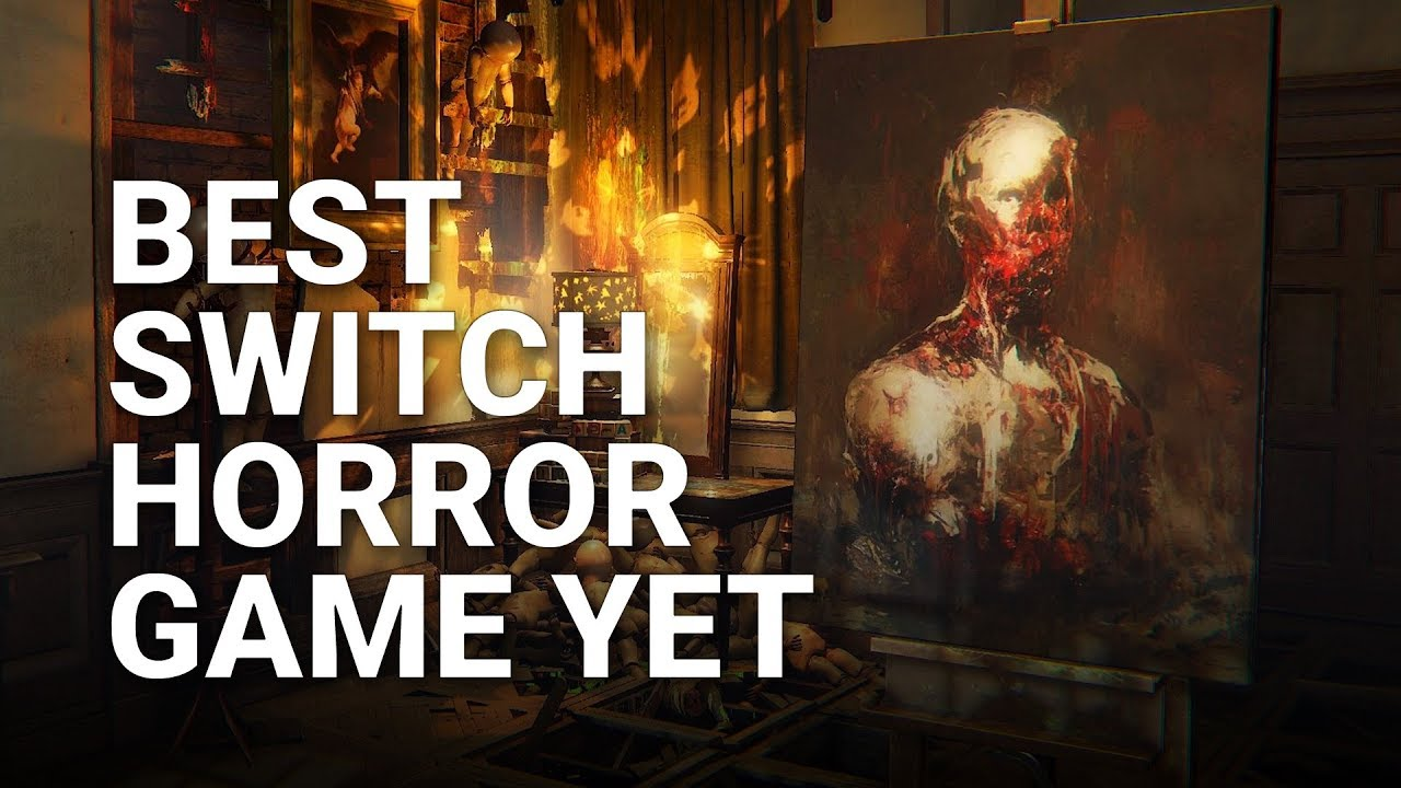 Best Horror Game On Switch Yet Layers Of Fear Legacy
