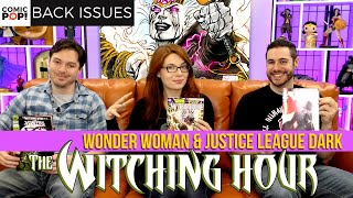 Justice League Dark and Wonder Woman Kill Magic! (The Witching Hour) - Back Issues