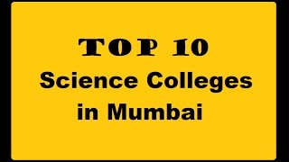 Top 10 Colleges - TOP 10 SCIENCE COLLEGES IN MUMBAI