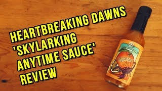 Heartbreaking Dawns Anytime sauce with Scorpion & Habanero Chili Review