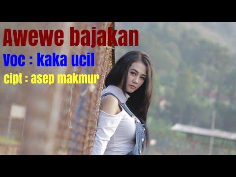 AWEWE BAJAKAN.voc kaka ucil.cipta Makmur. Yon's music Cipo production