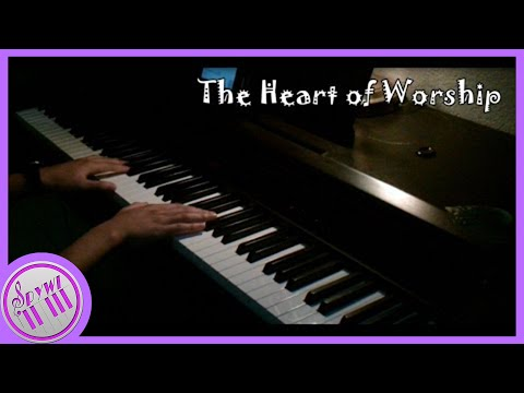 The Heart of Worship - Piano Cover